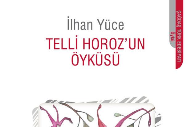 Telli Horozun Öyküsü...