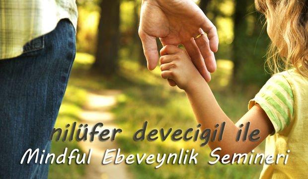 Mindful Ebeveynlik Semineri başladı
