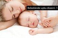 Bebeklerde uyku düzeni için duyu ve bağlanma odaklı yaklaşım